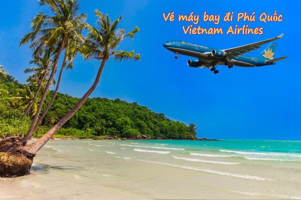 Ve May Bay Vietnam Airline Phu Quoc